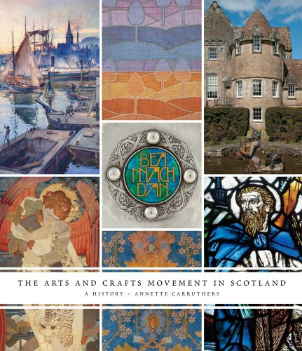 The Arts and Crafts Movement in Scotland: A History (The Paul Mellon Centre for Studies in British Art)