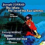 Idioty. Gostinitsa iz dvukh ved'm: na angliyskom i russkom yazykakh | Dzhozef Konrad