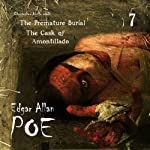Edgar Allan Poe Audiobook Collection 7: The Cask of Amontillado/The Premature Burial (       UNABRIDGED) by Edgar Allan Poe, Christopher Aruffo Narrated by Christopher Aruffo