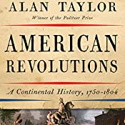 American Revolutions: A Continental History, 1750-1804 | [Alan Taylor]