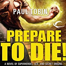Prepare to Die! Audiobook by Paul Tobin Narrated by Ray Chase