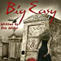 Big Easy Audiobook by Eric Wilder Narrated by Joe Hempel