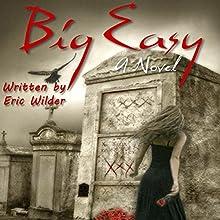 Big Easy Audiobook by Eric Wilder Narrated by Joe Hempel