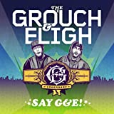 Grouch & Eligh / Say G & E!