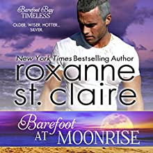 Barefoot at Moonrise: Barefoot Bay Timeless, Book 2 Audiobook by Roxanne St. Claire Narrated by B.J. Harrison