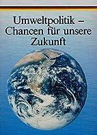 Umweltpolitik - Chancen für unsere Zukunft…