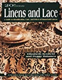 20th Century Linens and Lace, a Guide to Identification, Care and Prices of Household Linens: A Guide to Identification, Care, and Prices of Household ... Book for Collectors With Value Guide)