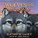 Wolves of the Beyond #6: Star Wolf Audiobook by Kathryn Lasky Narrated by Erik Davies