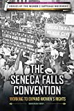 The Seneca Falls Convention: Working to Expand Women's Rights (Heroes of the Women's Suffrage Movement)