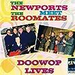 Newports Meet the Roomates: Doowop