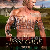 Wishing for a Highlander: Highland Wishes, Volume 1 | [Jessi Gage]
