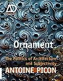 Ornament: The Politics of Architecture and Subjectivity - AD Primer (Architectural Design Primer)