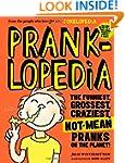 Pranklopedia: The Funniest, Grossest,...