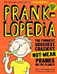 Pranklopedia: The Funniest, Grossest,...