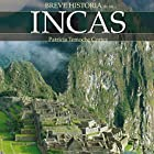 Breve historia de los incas (       UNABRIDGED) by Patricia Temoche Narrated by Duvier Cardona