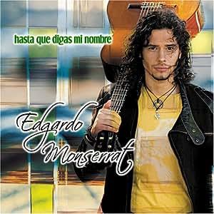 Edgardo Monserrat - Hasta Que Digas Mi Nombre - Amazon.com Music