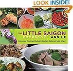 Little Saigon Cookbook: Vietnamese Cu...