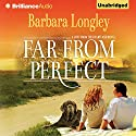 Far from Perfect: A Love from the Heartland Novel, Book 1 Audiobook by Barbara Longley Narrated by Kate Rudd