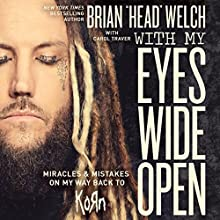 With My Eyes Wide Open: Miracles and Mistakes on My Way Back to KoRn Audiobook by Brian