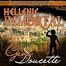 Hellenic Immortal: The Immortal Series, Book 2 Audiobook by Gene Doucette Narrated by Steve Carlson