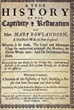 A True History of the Captivity and Restoration of Mrs. Mary Rowlandson.: By Mrs. Mary Rowlandson; and Introduction by Atidem Aroha (Full Original Text).