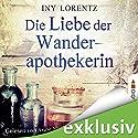Die Liebe der Wanderapothekerin Hörbuch von Iny Lorentz Gesprochen von: Anne Moll
