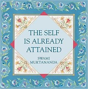 Self Is Already Attained: Swami Muktananda: 9