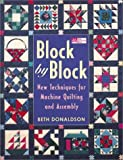 Block by Block: New Techniques for Machine Quilting and Assembly