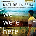 We Were Here | Matt de la Pena
