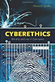 Cyberethics: Morality and Law in Cyberspace, Fourth Edition