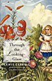 Through the Looking-Glass - Original Version by Lewis CarrollSir John Tenniel (Ilustrator)