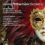 Zemlinsky: A Florentine Tragedy & 6 Maeterlinck Songs