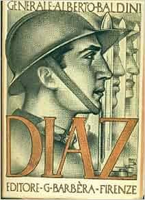 Diaz: BALDINI Alberto (Generale): Amazon.com: Books