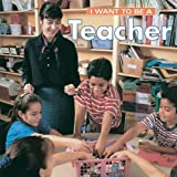 I Want To Be A Teacher (155209572X) by Dan Liebman