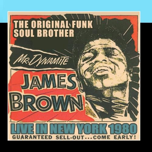 The Original Funk Soul Brother - Live In New York 1980