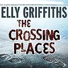 The Crossing Places Hörbuch von Elly Griffiths Gesprochen von: Jane McDowell