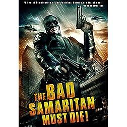 Bad Samaritan Must Die, The