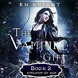 The Vampire Gift 2: Kingdom of Ash