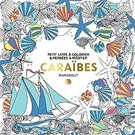 Coloriage Adulte Marabout.Le Petit Livre Du Coloriage Caraibes Marabout Babelio