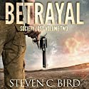Betrayal: Society Lost, Volume Two Audiobook by Steven Bird Narrated by Patrick Freeman