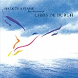 Spark to a Flame - The Very Best of Chris de Burgh