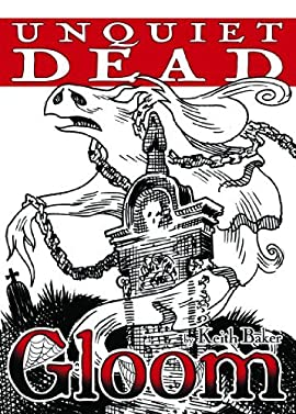 Unquiet Dead (Gloom) Keith Baker; Michelle Nephew; Todd Remick