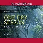 One Dry Season: In the Footsteps of Mary Kingsley | Caroline Alexander