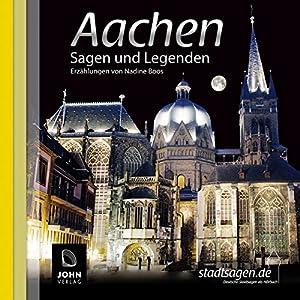 Aachen Sagen und Legenden Hörbuch