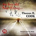 Au lieu-dit Noir-Étang... (       Version intégrale) Auteur(s) : Thomas H. Cook Narrateur(s) : Guy Moign