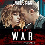 Cupid's War: Black Mask, Volume 2 | Candice King