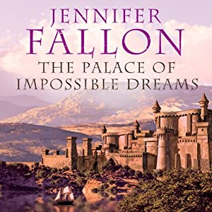 The Palace of Impossible Dreams: Tide Lords, Book 3 | [Jennifer Fallon]