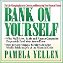 Bank on Yourself: The Life-Changing Secret to Growing and Protecting Your Financial Future (       UNABRIDGED) by Pamela Yellen Narrated by Pamela Yellen, Sean Pratt