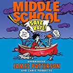 Middle School: Save Rafe: Middle School 6 | James Patterson,Chris Tebbetts