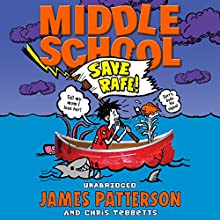 Middle School: Save Rafe: Middle School 6 (       UNABRIDGED) by James Patterson, Chris Tebbetts Narrated by Bryan Kennedy